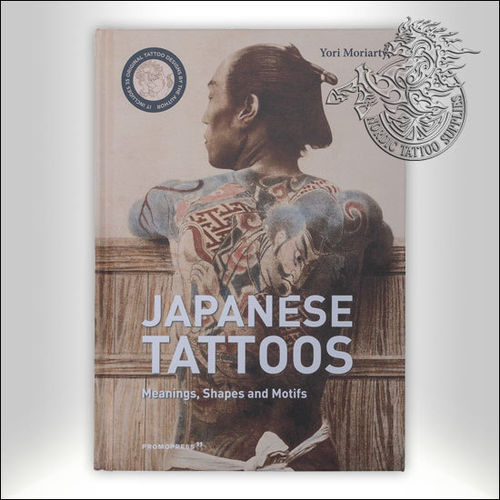 Tattoo Book - Yori Moriarty - Japanese Tattoos Meanings, Shapes & Motifs